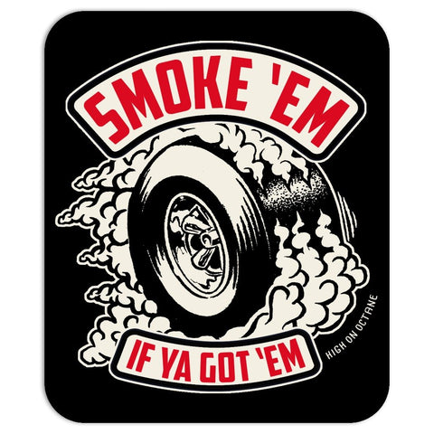 HoO High on Octane® Smoke 'Em If Ya Got 'Em© Mousepad