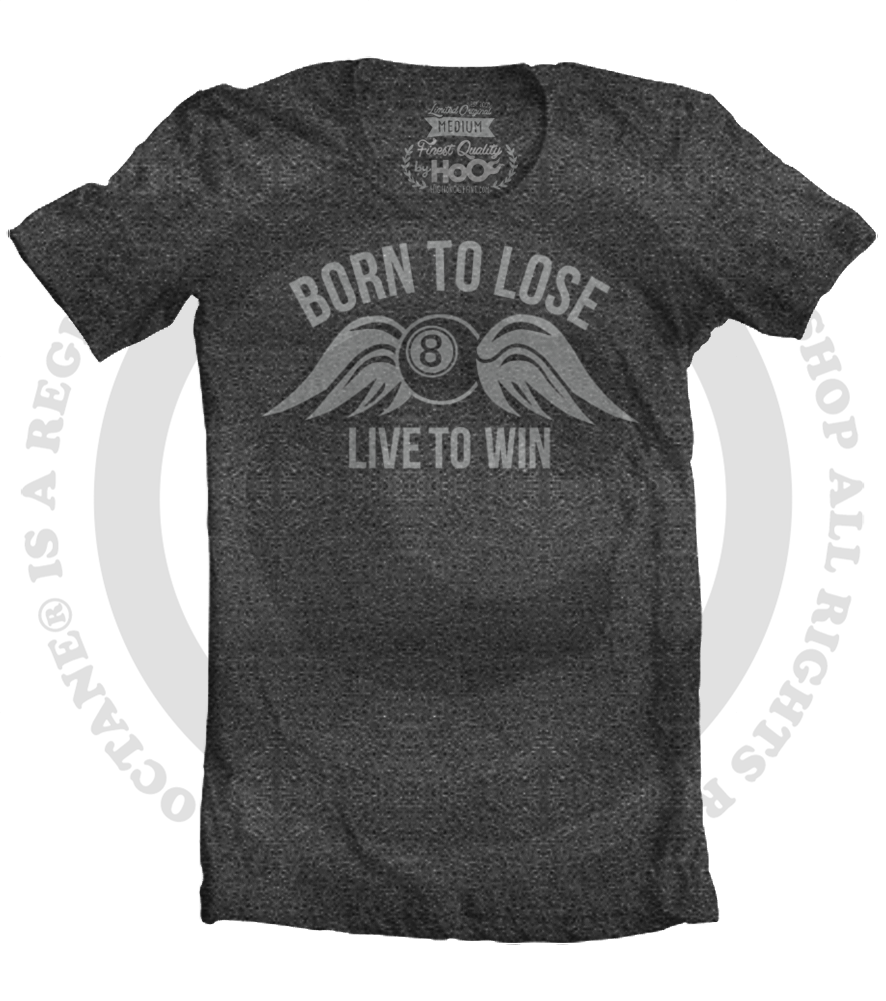 Men's HoO High on Octane Flying 8 Ball Born To Lose T-Shirt (Color Options)