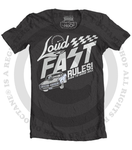 Men's HoO High on Octane Loud Fast Rules GTO T-Shirt (Color Options)