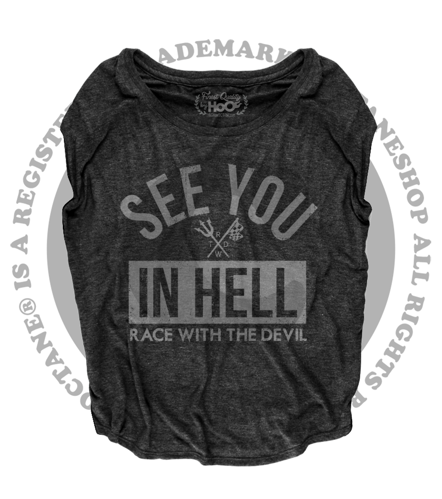 "Women's Race With The Devil ""See You In Hell"" Loose Fit Short Sleeve Top"