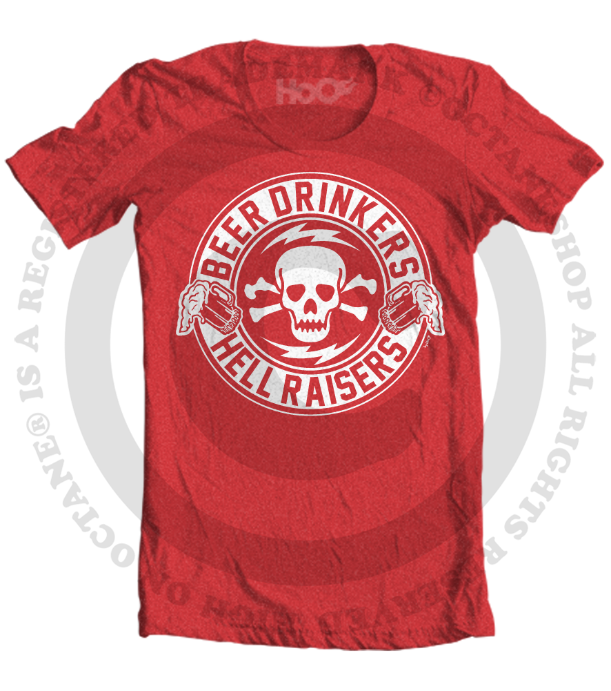 Men's HoO High on Octane Beer Drinkers and Hell Raisers T-Shirt (Color Options)