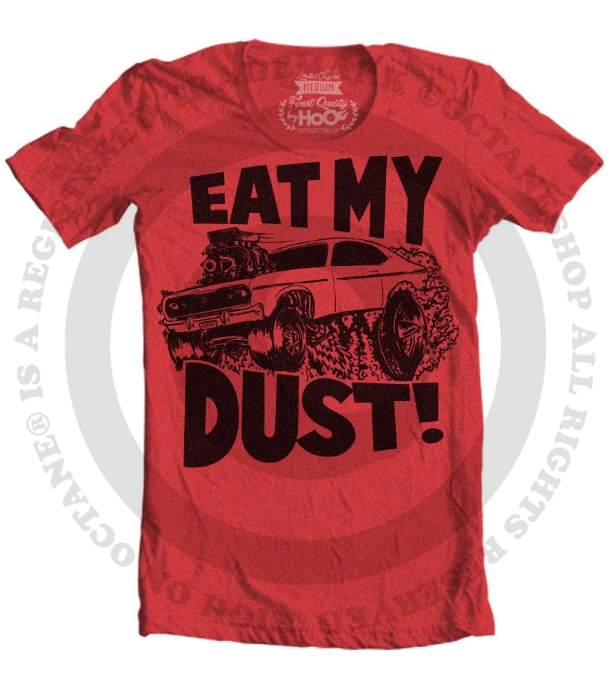 Men's HoO High on Octane Eat My Dust Big Print T-Shirt (Color Options)