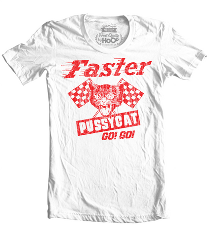 Women's HoO High on Octane Faster Racing Pussycat Go-Go T-Shirt