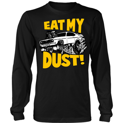 Unisex High on Octane® Eat My Dust Long Sleeve Shirt