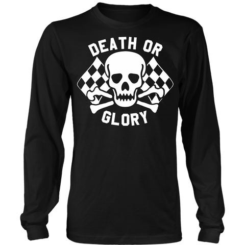 Unisex High on Octane® Death or Glory Long Sleeve Shirt