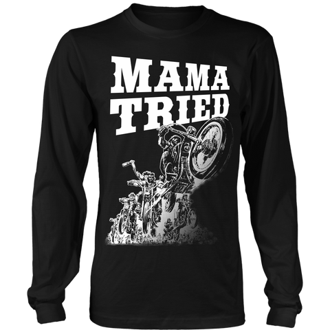 Unisex High on Octane® Mama Tried Long Sleeve Shirt