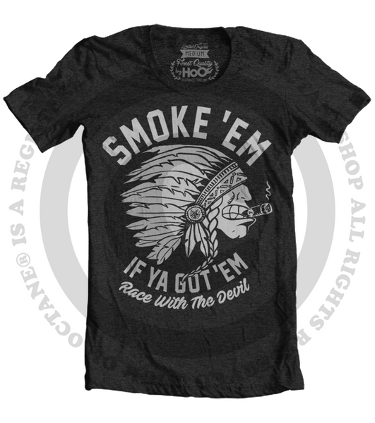 "Unisex Race With The Devil ""Smokin' Indian"" Smoke 'Em T-Shirt"