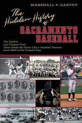 The Hidden History of Sacramento Baseball, Sacramento River Cats
