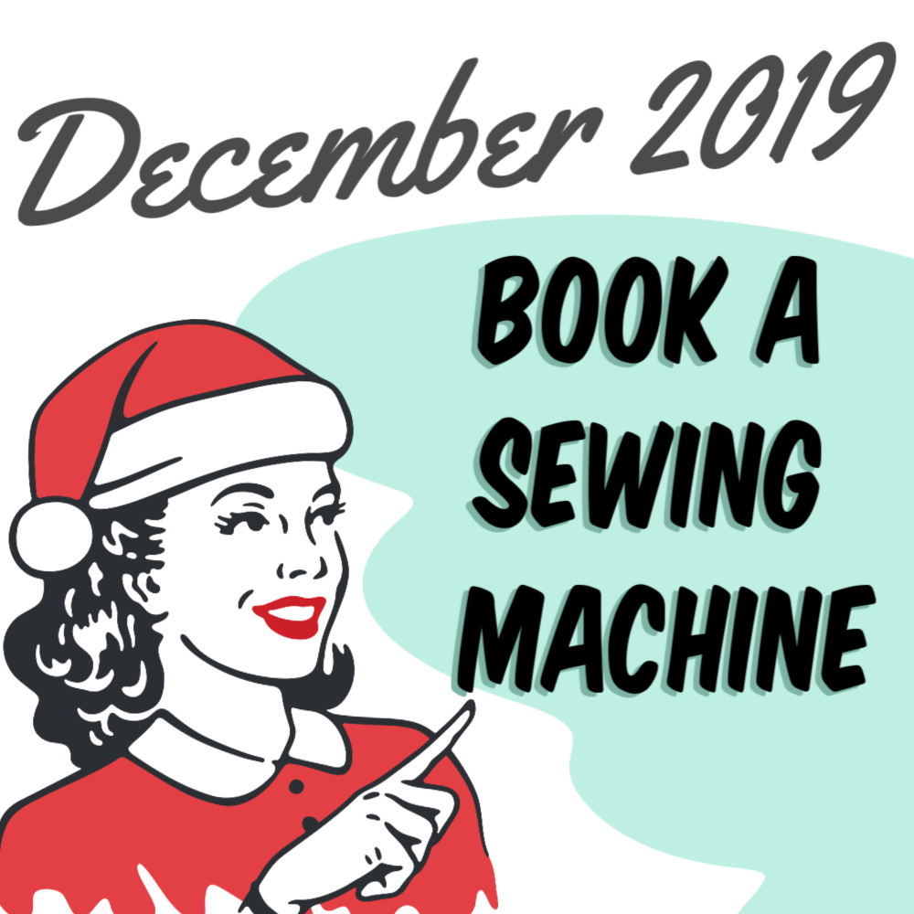 December 2019 - Book a Sewing Machine