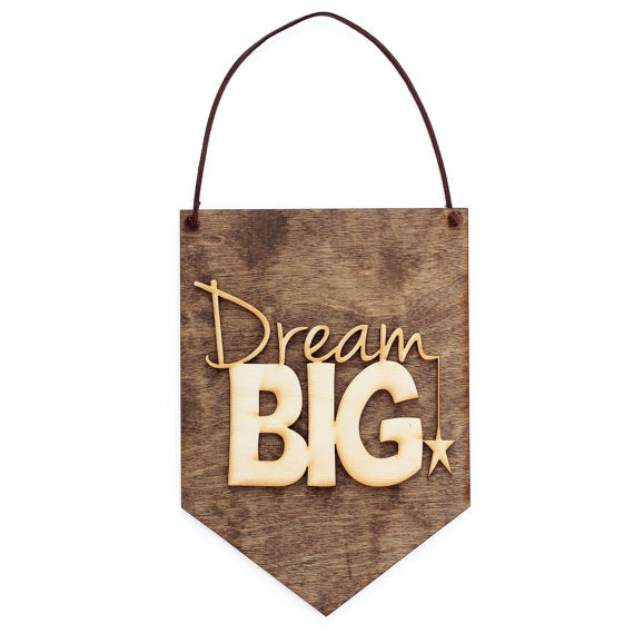Dream Big . Wood Banner
