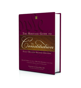 Heritage Guide to the Constitution, Fully Revised Second Edition