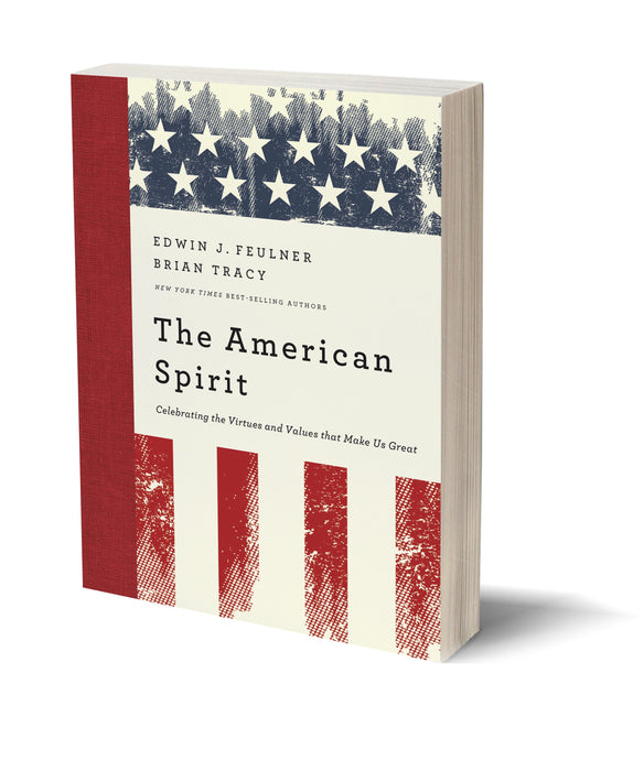 The Americans Spirit - Celebrating the Virtues and Values that Make Us Great