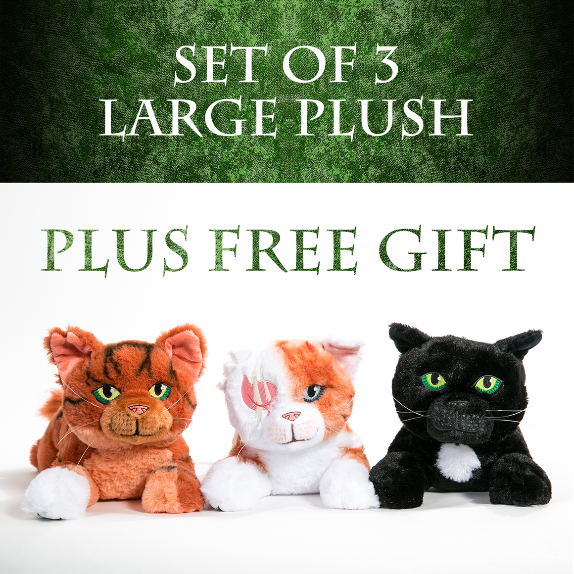 SET OF 3 LARGE PLUSH - Squirrelflight, Brightheart & Ravenpaw + FREE GIFT
