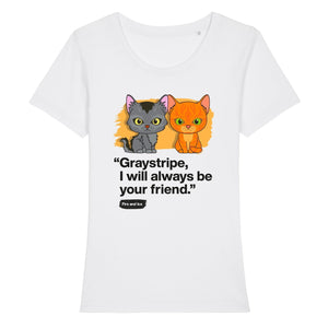 Always be your friend - Graystripe & Firestar - Adult Ladies T-Shirt
