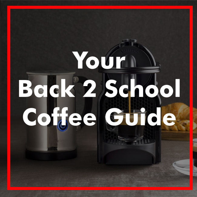 Your Back To School Coffee Guide