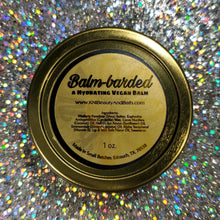 Load image into Gallery viewer, Balm-barded ~ Hydrating Vegan Balm || Multi-Use || Chap Skin Moisturizer