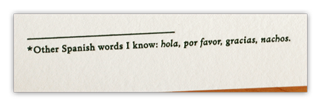 Other Spanish words I know: hola, por favor, gracias, nachos