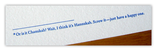 Or is it Chanukah? Waait, I think it's Hannukah. Screw it - just have a happy one.