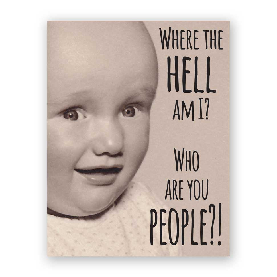 Who Are You People - Baby Card