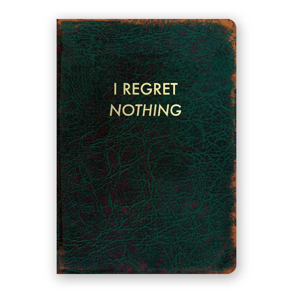 I Regret Nothing Journal