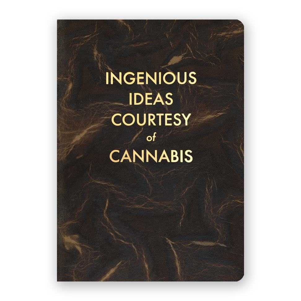 Ingenious Ideas Coutresy of Cannabis