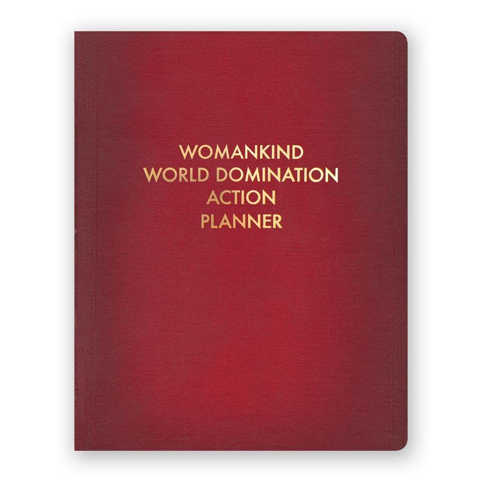 Womankind World Domination Action Planner Journal - Large