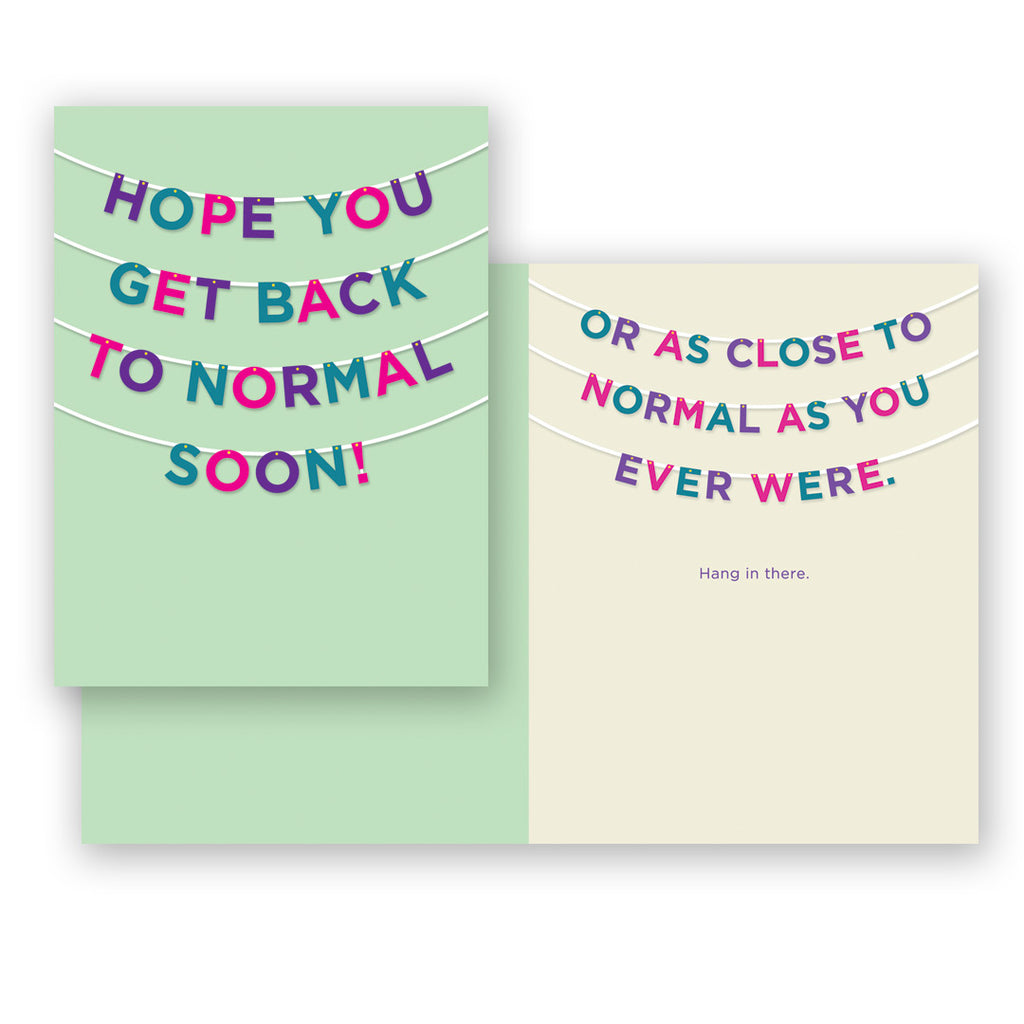 Back To Normal Soon Get Well Card