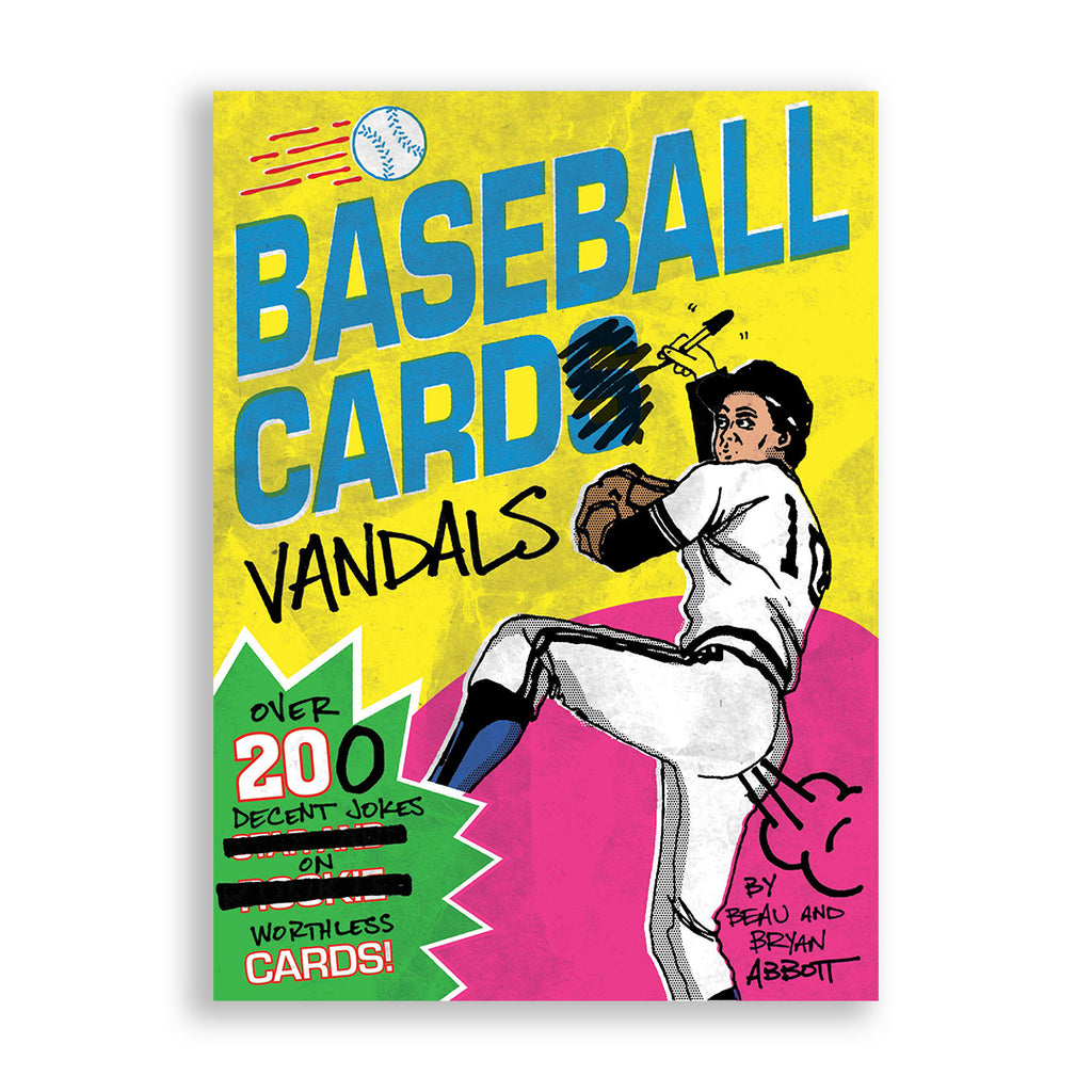 Baseball Card Vandals: Over 200 Decent Jokes on Worthless Cards