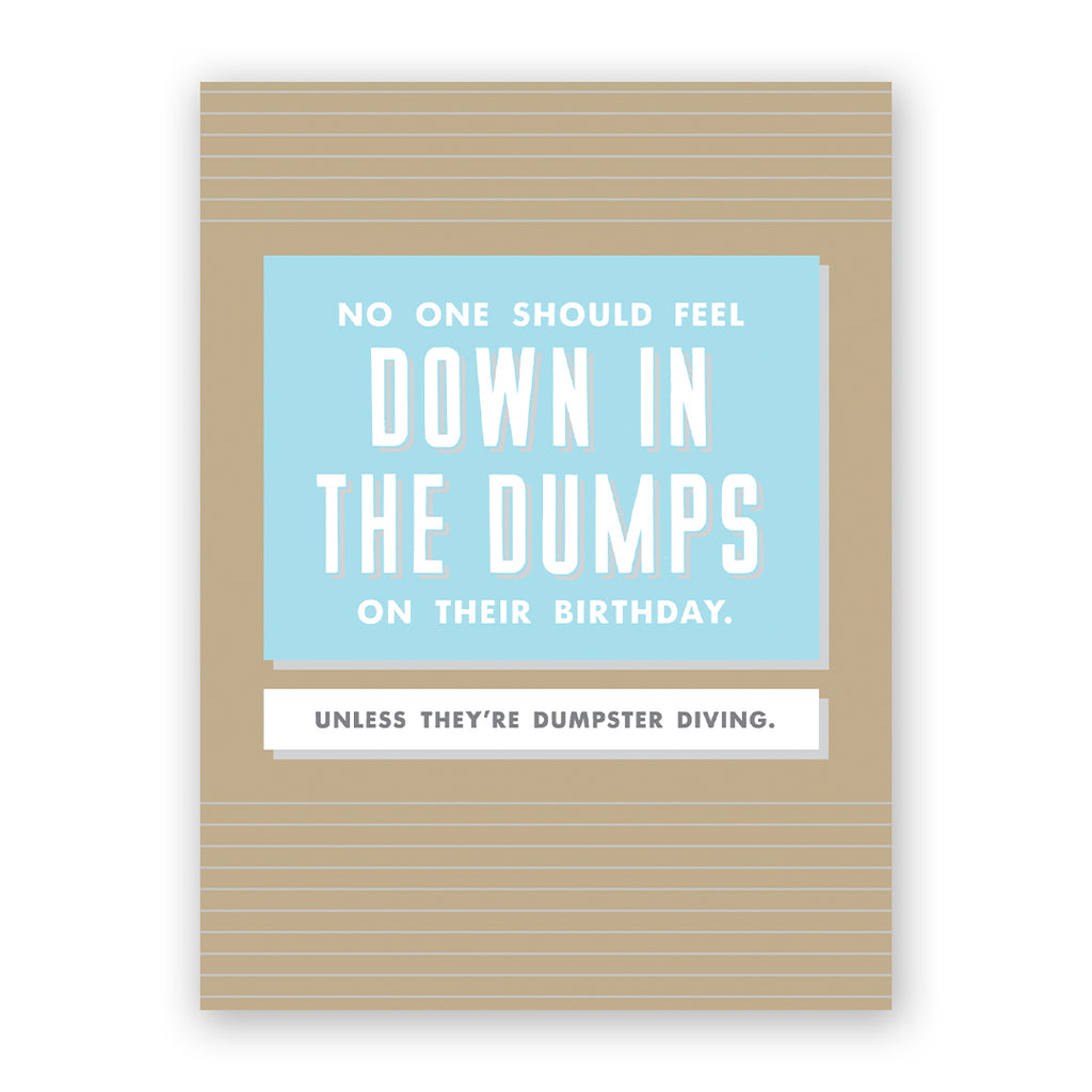 Down In The Dumps Birthday Card