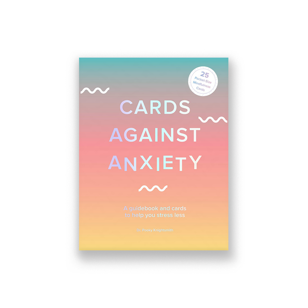 Cards Against Anxiety (Guidebook & Card Set): A Guidebook and Cards to Help You Stress Less [With Cards]