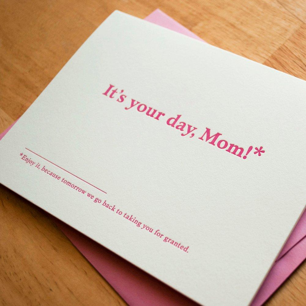 It's Your Day, Mom Mother's Day Card