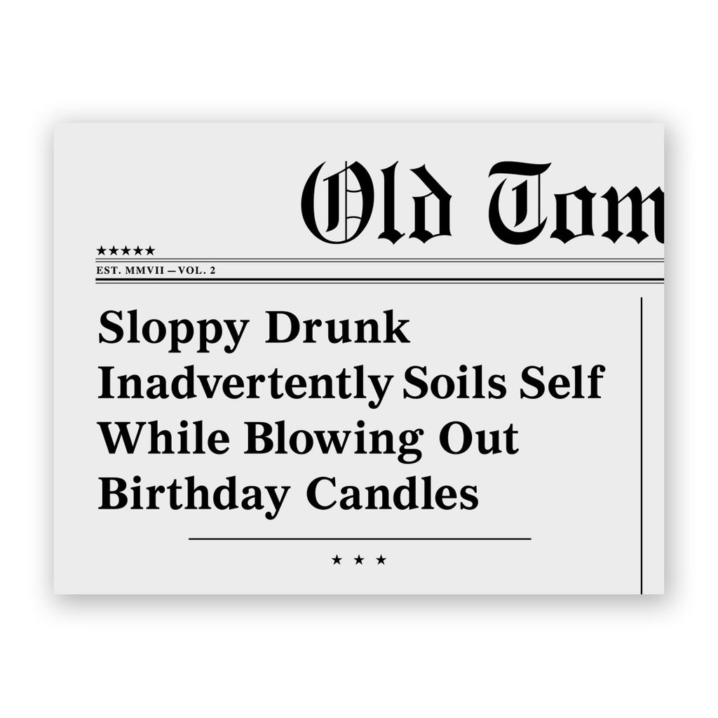 Sloppy Drunk Birthday Card