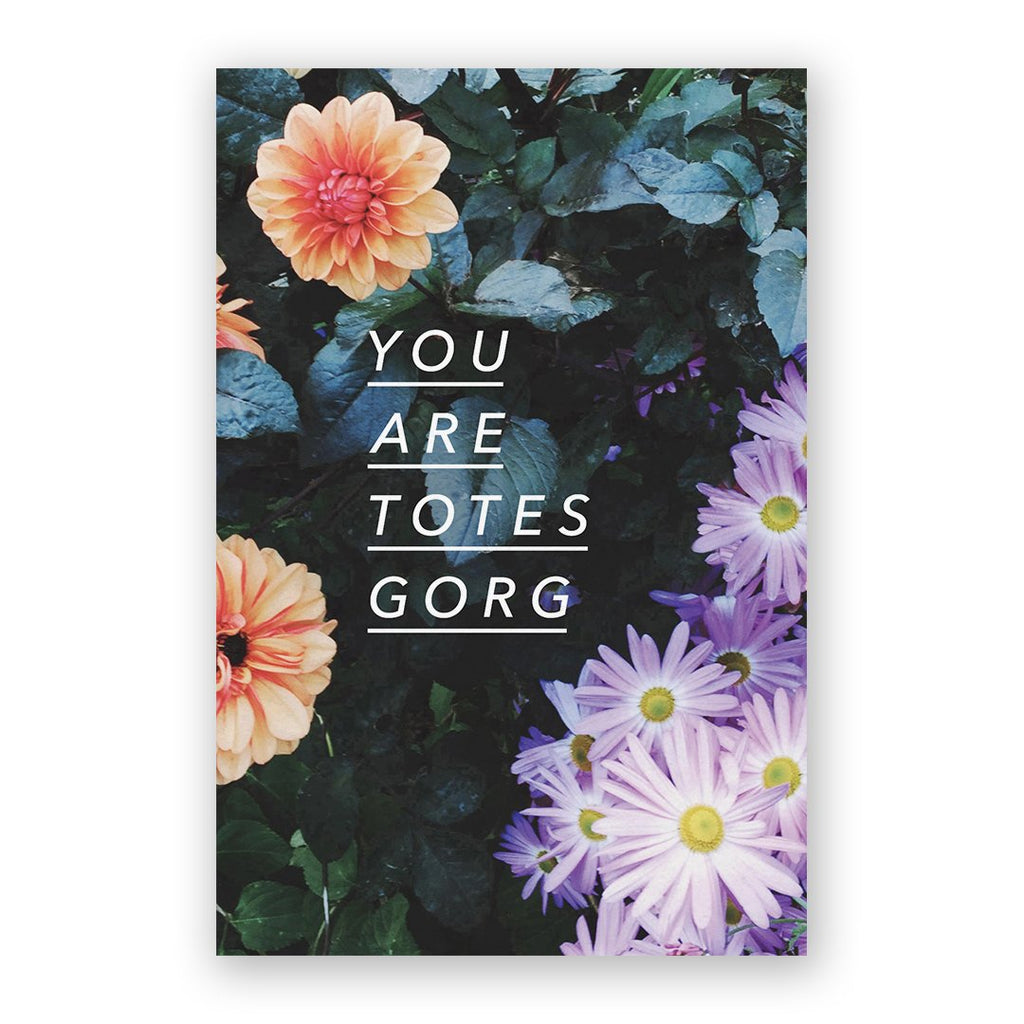 You Are Totes Gorg Card