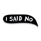 I Said No - Martha Rich Word Bubble Panel