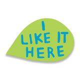 I Like It Here - Martha Rich Word Bubble Panel