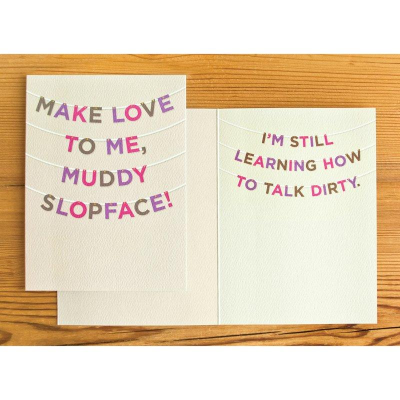 Muddy Slopface Love Card
