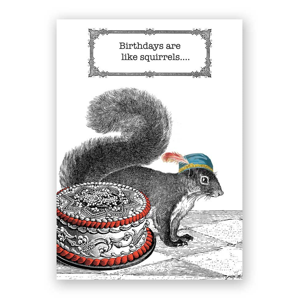 Birthdays are like Squirrels Birthday Card