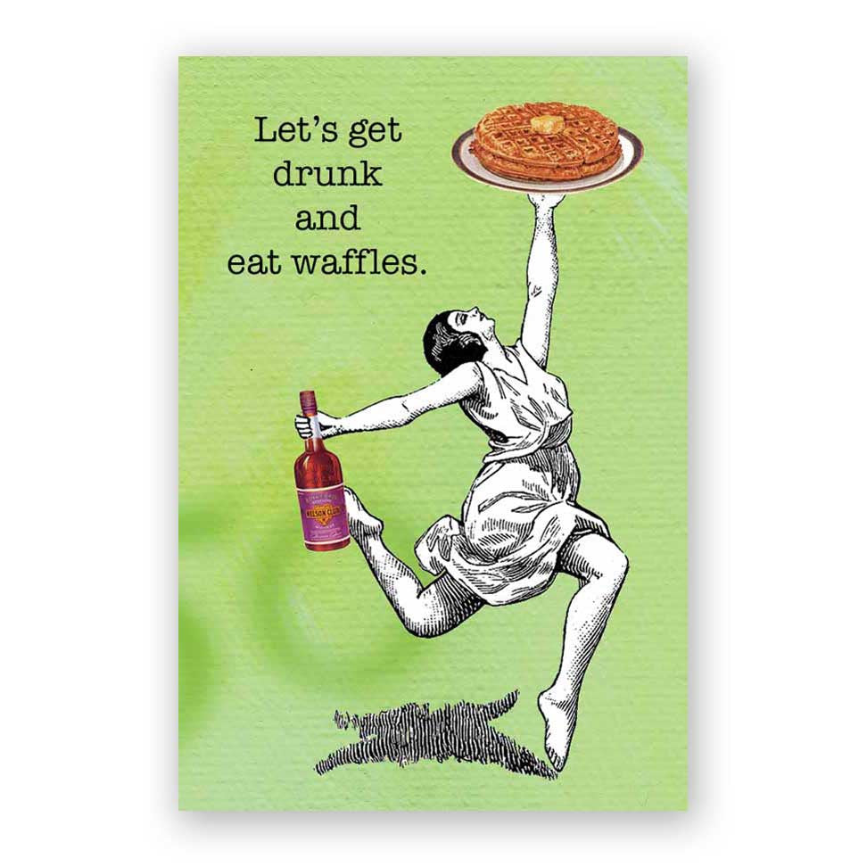 Lets Get Drunk And Eat Waffles Magnet