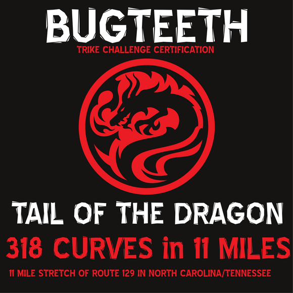 BUGTEETH TRIPOD TAIL OF THE DRAGON