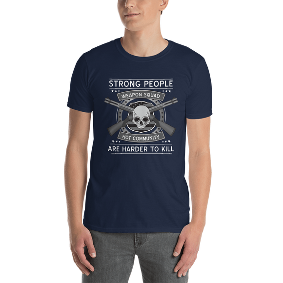 Unthemed Strong People Are Harder To Kill Shirt