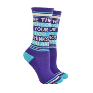 Unisex Be the Person Your Dog Thinks You Are Socks