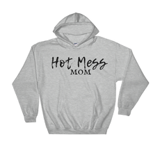 Load image into Gallery viewer, Hot Mess Mom Hoodie & Sweatshirt