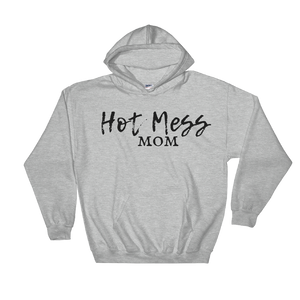 Hot Mess Mom Hoodie & Sweatshirt