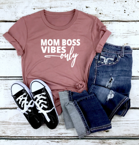 Mom Boss Vibes ONLY