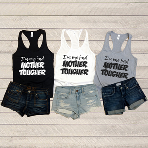 Bad Mother Tougher TANK