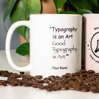 Typography is an Art Mug