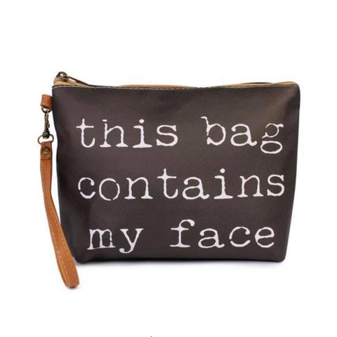 """This Bag Contains My Face"" - Make Up Bag"