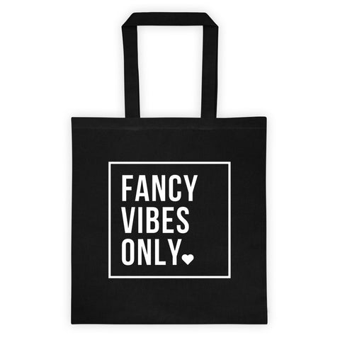 Fancy Vibes Only Tote bag