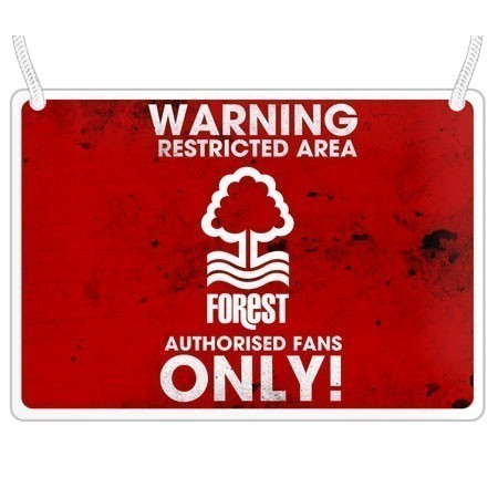NFFC Authorised Fans Only Sign - Nottingham Forest