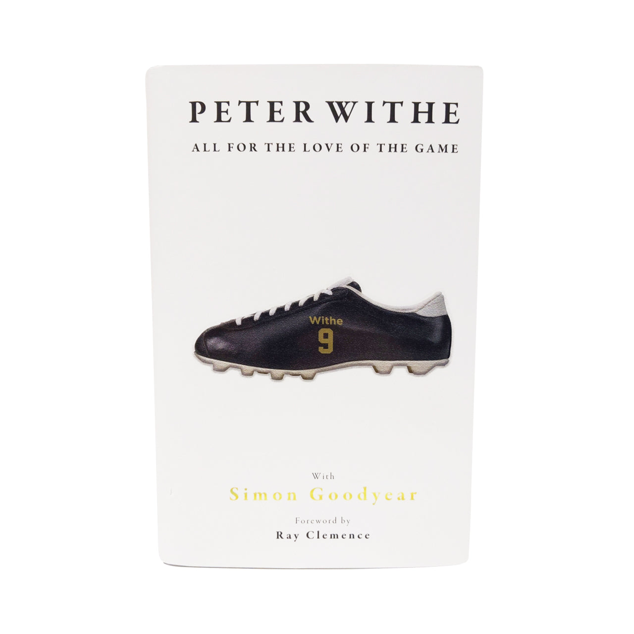 Peter Withe: All For the Love of the Game - Hardback